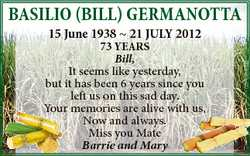 BASILIO (BILL) GermAnOttA 73 YeArS Bill, It seems like yesterday, but it has been 6 years since you...