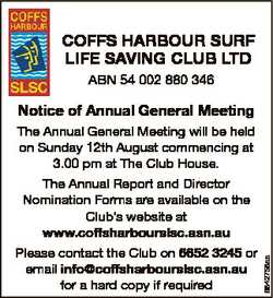 COFFS HARBOUR SURF LIFE SAVING CLUB LTD ABN 54 002 880 346 Notice of Annual General Meeting The Annu...