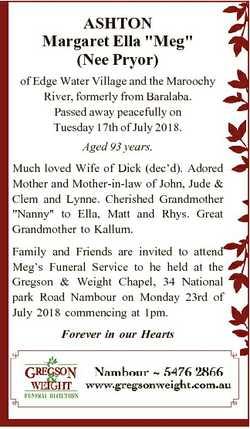 "ASHTON Margaret Ella ""Meg"" (Nee Pryor) of Edge Water Village and the Maroochy River, forme..."