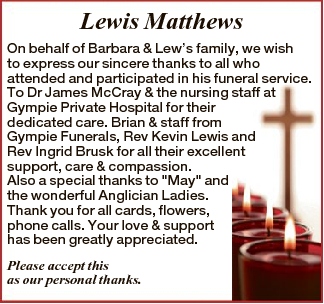 Lewis Matthews On behalf of Barbara & Lew's family, we wish to express our sincere thanks to...