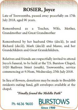 ROSIER, Joyce Late of Toowoomba, passed away peacefully on 17th July 2018, aged 96 years. Remembered...