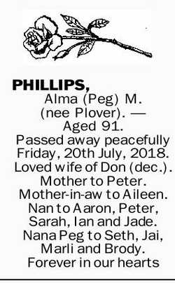 PHILLIPS, Alma (Peg) M. (nee Plover).-   Aged 91.   Passed away peacefully Friday,...