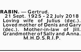 RABIN, Gertrud.    21 September 1925 - 22 July 2018   Loving wife of Julius (dec.). Loved...