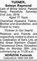 TURNER, Selwyn Raymond   Late of Bribie Island. Passed Away Peacefully Saturday 21st July...