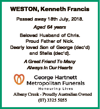 Passed away 18th July, 2018. Aged 64 years   Beloved Husband of Chris. Proud Father of Nick.