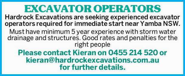 EXCAVATOR OPERATORS Hardrock Excavations are seeking experienced excavator operators required for...