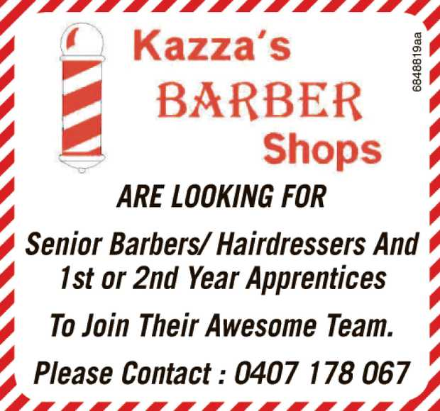 KAZZA'S BARBER SHOPS ARE LOOKING FOR