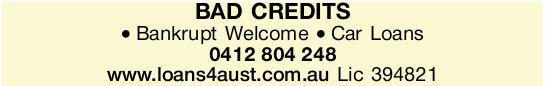 BAD CREDITS   Bankrupt Welcome   Car Loans   www.loans4aust.com.au   Lic 394821 ...
