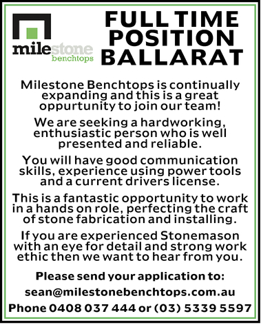 FULL TIME POSITION BALLARAT   Milestone Benchtops is continually expanding and this is a grea...
