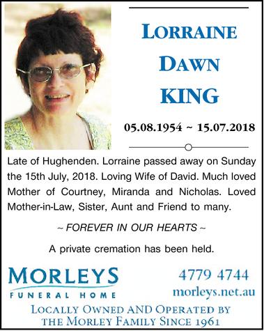 LORRAINE DAWN KING    05.08.1954 ~ 15.07.2018    Late of Hughenden. Lorraine passed away...