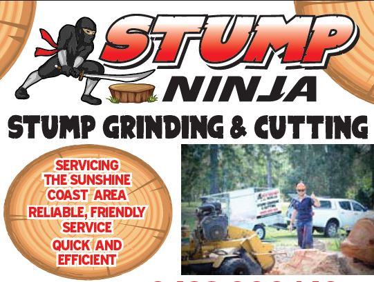 STUMP NINJA   Servicing the Sunshine Coast Area    Reliable,  friendly service ...