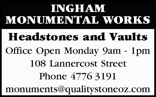 INGHAM MONUMENTAL WORKS   Headstones and Vaults Office Open Monday 9am - 1pm   108...