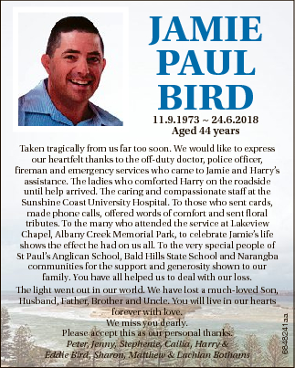 JAMIE PAUL BIRD Taken tragically from us far too soon. We would like to express our heartfelt thanks to...
