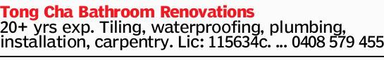 Tong Cha Bathroom Renovations 20+ yrs exp. Tiling, waterproofing, plumbing, installation, carpent...