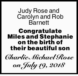 Judy Rose and Carolyn and Rob Barnett Congratulate Miles and Stephanie on the birth of their beau...