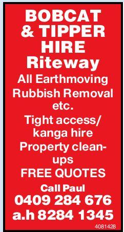 BOBCAT & TIPPER HIRE.   Riteway All Earthmoving Rubbish Removal   Tight access...