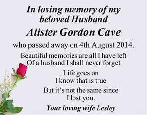 <ul> <li> In loving memory of my beloved Husband</li> <li> Alister Gordon...</li></ul>