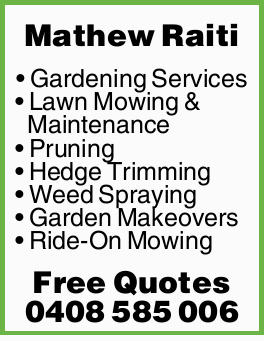 Mathew Raiti Gardening Services Lawn Mowing & Maintenance Pruning Hedge Trimming Weed Sprayin...