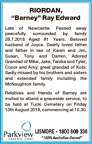 """RIORDAN, """"Barney"""" Ray Edward Late of Newcastle. Passed away peacefully surrounded by family..."""