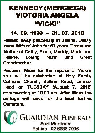 "KENNEDY (MERCIECA) VICTORIA ANGELA ""VICKI"" 14. 09. 1933  31. 07. 2018 Passed away peacefully..."