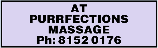 AT PURRFECTIONS MASSAGE Ph: 81520176