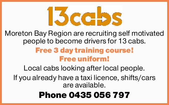 Moreton Bay Region are recruiting self motivated people to become drivers for 13 cabs. Free 3 day...