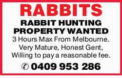 RABBITS3 Hours Max From Melbourne. Very Mature, Honest Gent, Willing to pay a reasonable fee.