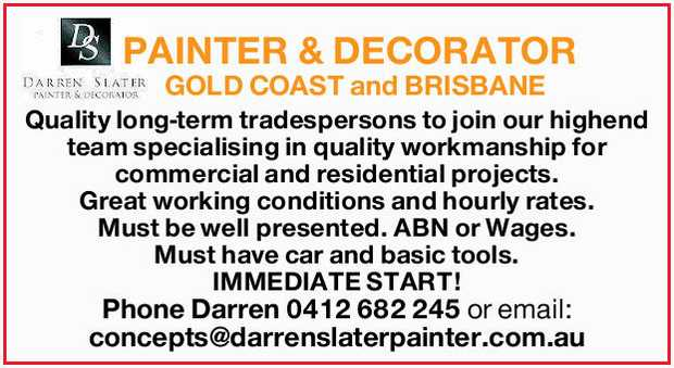 PAINTER & DECORATOR GOLD COAST and BRISBANE Quality long-term tradespersons to join our highe...