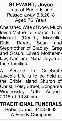 STEWART, Joyce   Late of Bribie Island Passed away 6.8.2018 Aged 76 Years   Cherished Wif...