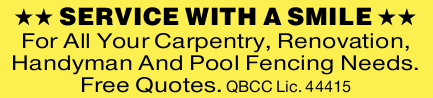 For All Your Carpentry, Renovation, Handyman And Pool Fencing Needs.