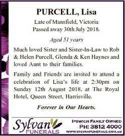 PURCELL, Lisa Late of Mansfield, Victoria Passed away 30th July 2018. Aged 51 years Much loved Siste...