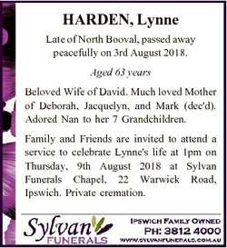 HARDEN, Lynne Late of North Booval, passed away peacefully on 3rd August 2018. Aged 63 years Beloved...