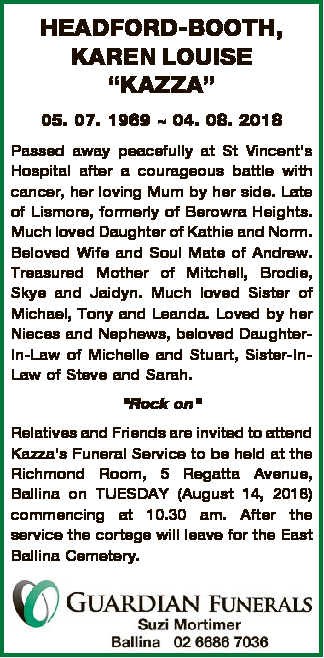 """HEADFORD-BOOTH, KAREN LOUISE """"KAZZA"""" 05. 07. 1969  04. 08. 2018 Passed away peacefully at St..."""