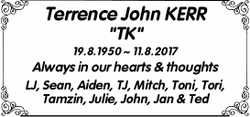"""Terrence John KERR """"TK""""  19.8.1950 ~ 11.8.2017  Always in our hearts &amp..."""