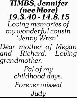 TIMBS, Jennifer (nee More) 19.3.40 - 14.8.15 Loving memories of my wonderful cousin `Jenny...