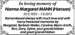 In loving memory of  Norma Margaret MANN (Hanson)  20.5.1920 ~ 7.8.2013  Remem...