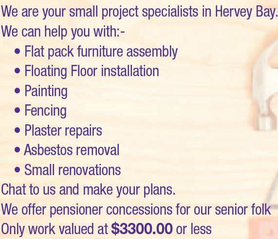 We are your small project specialists in Hervey Bay