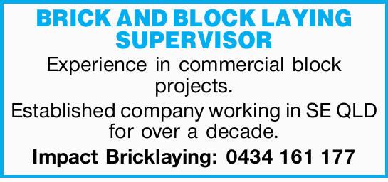 BRICK AND BLOCK LAYING SUPERVISOR Experience in commercial block projects. Established compa...