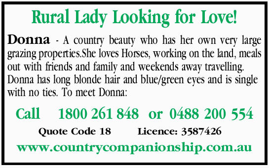 Donna - A country beauty who has her own very large grazing properties.She loves Horses, working...
