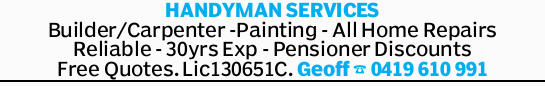 HANDYMAN SERVICES Builder/Carpenter -Painting - All Home Repairs Reliable - 30yrs Exp - Pensioner...