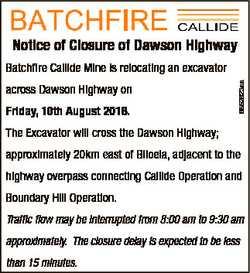 Notice of Closure of Dawson Highway across Dawson Highway on Friday, 10th August 2018. 6852623aa Bat...