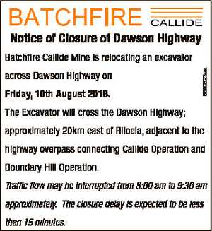Notice of Closure of Dawson Highway across Dawson Highway on Friday, 10th August 2018. 6852623aa...