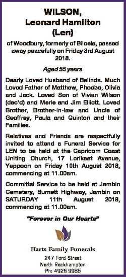 WILSON, Leonard Hamilton (Len) of Woodbury, formerly of Biloela, passed away peacefully on Friday 3r...