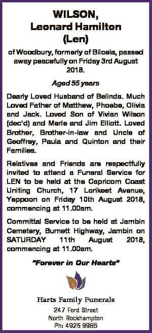 WILSON, Leonard Hamilton (Len) of Woodbury, formerly of Biloela, passed away peacefully on Friday 3rd...