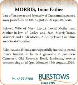 MORRIS, Irene Esther Late of Jandowae and formerly of Cunnamulla, passed away peacefully on 6th Augu...