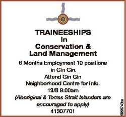 6 Months Employment 10 positions in Gin Gin. Attend Gin Gin Neighborhood Centre for Info. 13/8 9:00a...