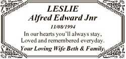 LESLIE Alfred Edward Jnr 11/08/1994 In our hearts you'll always stay, Loved and remembered every...