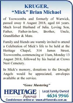 "KRUGER, ""Mick"" Brian Michael of Toowoomba and formerly of Warwick, passed away 8 August 20..."