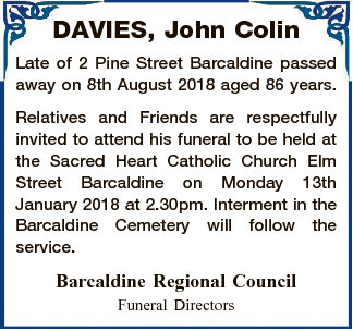 <p> Late of 2 Pine Street Barcaldine passed away on 8th August 2018 aged 86...