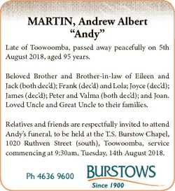 """MARTIN, Andrew Albert """"Andy"""" Late of Toowoomba, passed away peacefully on 5th August 2018,..."""